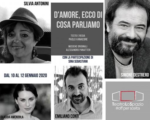 D'amore ecco di cosa parliamo - TeatroLoSpazio - dal 10 al 12 gennaio 2020 - via locri 42 00183 roma - locandina
