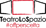 TeatroLoSpazio - Off per scelta