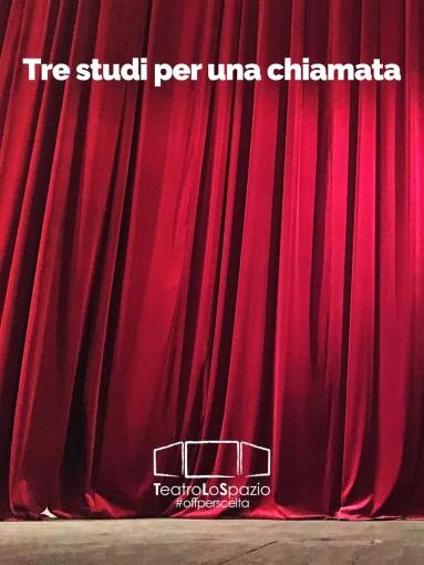 Tre studi per una chiamata - TeatroLoSpazio - dal 19 al 21 maggio 2020 - Via Locri 42 00183 Roma