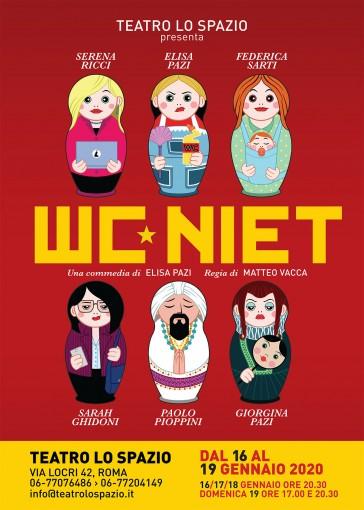 WC niet - TeatroLoSpazio - dal 16 al 19 gennaio 2020 - via locri 42 00183 roma - locandina