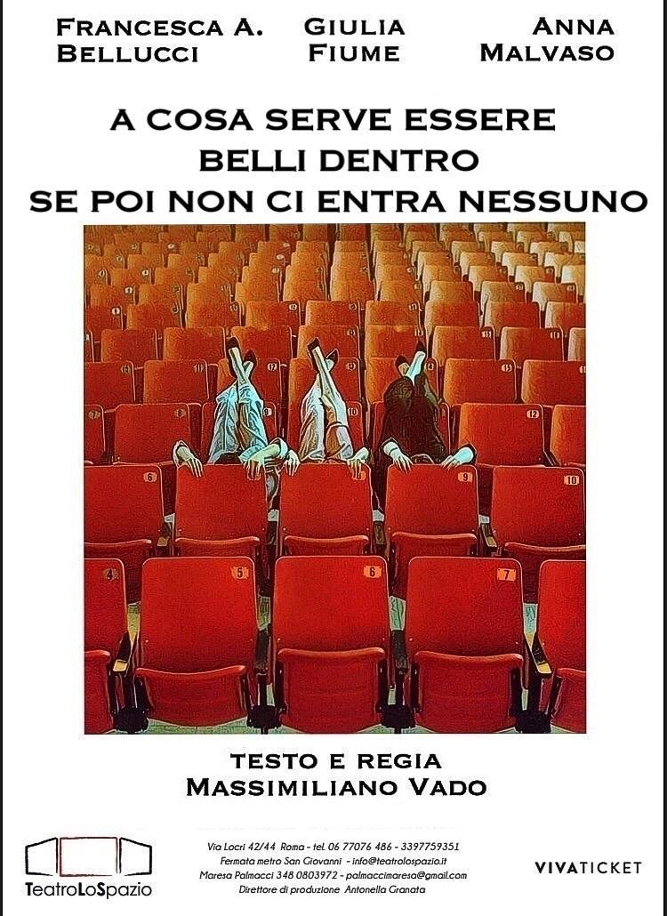 A cosa serve essere belli dentro se poi non ci entra nessuno - TeatroLoSpazio - dal 19 al 29 novembre 2020 - Via Locri 42