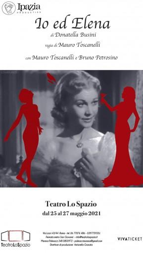 Io ed Elena - TeatroLoSpazio - dal 25 al 27 maggio 2021 - Via Locri 42, Roma