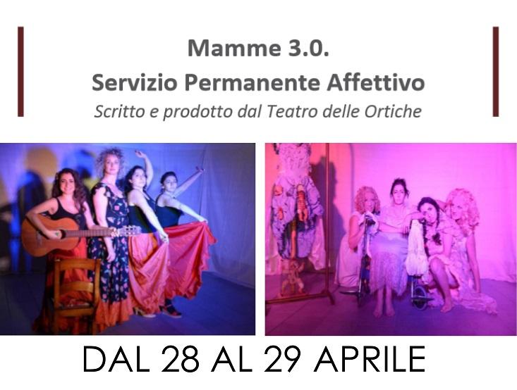 Mamme3.0 Servizio Permanente Effettivo - TeatroLoSpazio - dal 28 al 29 aprile 2020 - via locri 42 00183 roma - locandina
